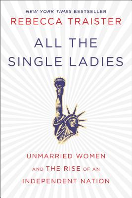 Image for All the Single Ladies: The Rise of an Amazon Nation