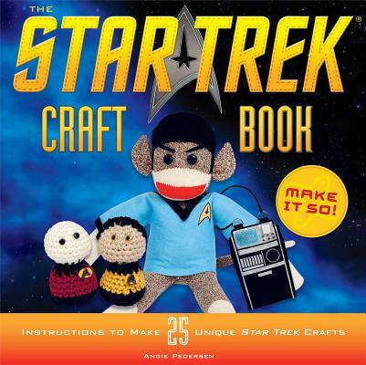 Image for The Star Trek Craft Book: Make It So!