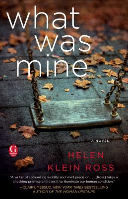Image for What Was Mine: A Novel