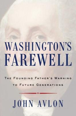 Image for Washington's Farewell: The Founding Father's Warning to Future Generations