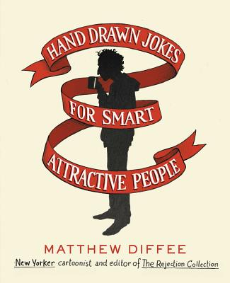 Hand Drawn Jokes for Smart Attractive People, Diffee, Matthew