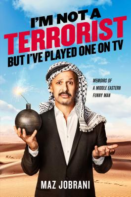 Image for I'M NOT A TERRORIST, BUT I'VE PLAYED ONE ON TV MEMOIRS OF A MIDDLE EASTERN FUNNY MAN