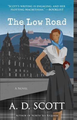 The Low Road: A Novel (The Highland Gazette Mystery Series), Scott, A. D.