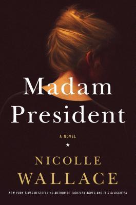 Image for MADAM PRESIDENT: A NOVEL