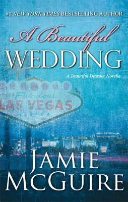 A Beautiful Wedding: A Novella (Beautiful Disaster), Jamie McGuire
