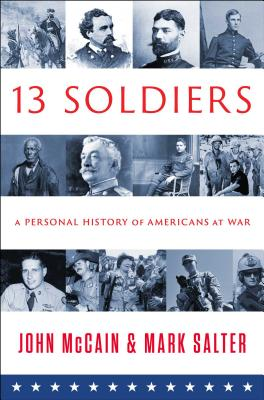 Image for Thirteen Soldiers: A Personal History of Americans at War