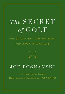 Image for The Secret of Golf: The Story of Tom Watson and Jack Nicklaus