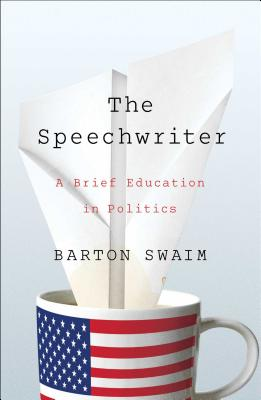 Image for The Speechwriter: A Brief Education in Politics