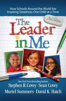 Image for The Leader in Me: How Schools Around the World Are Inspiring Greatness, One Child at a Time