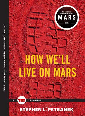 How We'll Live on Mars (TED Books), Petranek, Stephen