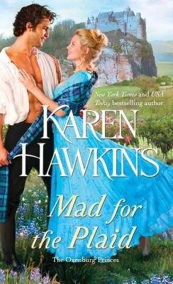 Mad for the Plaid (The Oxenburg Princes), Karen Hawkins