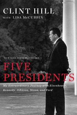 Image for Five Presidents: My Travels with Eisenhower, Kennedy, Johnson, Nixon and Ford