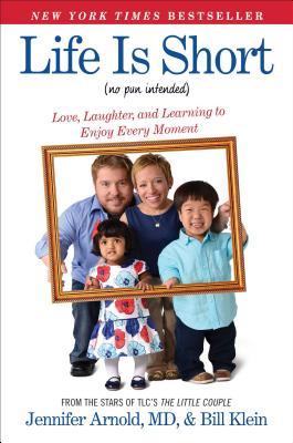 Life Is Short, Dr. Jennifer Arnold, Bill Klein