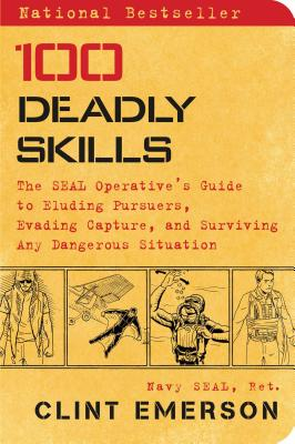 Image for 100 Deadly Skills: The SEAL Operative's Guide to Eluding Pursuers, Evading Captu