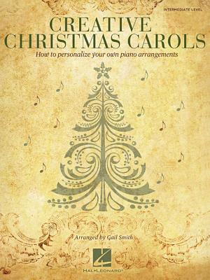 Image for Creative Christmas Carols - How to Personalize Your Own Beautiful Piano Arrangements