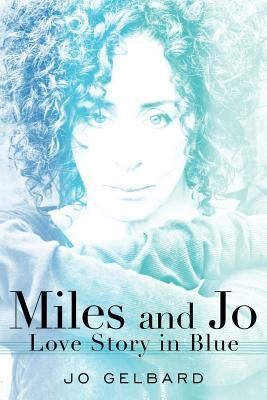 MILES AND JO : LOVE STORY IN BLUE, JO GELBARD