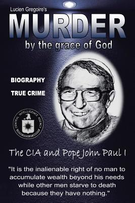 Image for Murder by the Grace of God: The CIA and Pope John Paul I