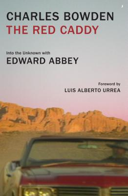 Image for The Red Caddy: Into the Unknown with Edward Abbey