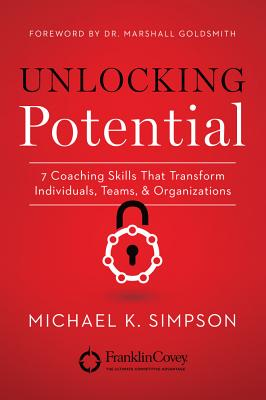 Image for Unlocking Potential: 7 Coaching Skills That Transform Individuals, Teams, and Organizations