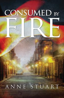 Consumed by Fire (The Fire Series), Stuart, Anne