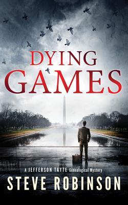 Dying Games (Jefferson Tayte Genealogical Mystery), Robinson, Steve