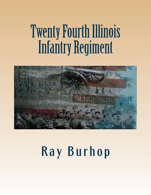 Twenty Fourth Illinois Infantry Regiment, Burhop, Ray
