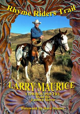 Rhyme Riders Trail: Cowboy Poetry From The Eastern Sierra, Maurice, Larry