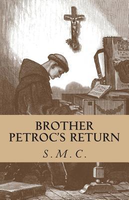 Brother Petroc's Return, S.M.C., Dominican Nuns of Summit