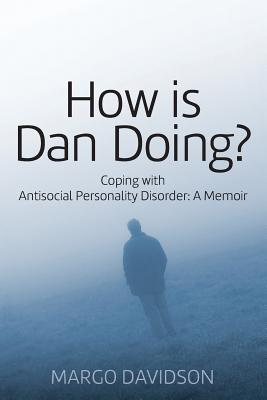 Image for How is Dan Doing? Coping with Antisocial Personality Disorder: A Memoir