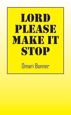 Lord Please Make It Stop, Bonner, Omari