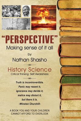 Perspective: Making Sense of It All, Shasho, Nathan