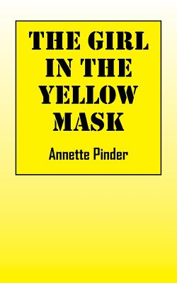 The Girl In The Yellow Mask, Pinder, Annette