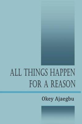 All Things Happen for a Reason, Ajaegbu, Okey