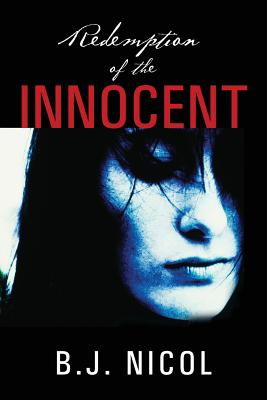 Redemption of the Innocent, Nicol, B J