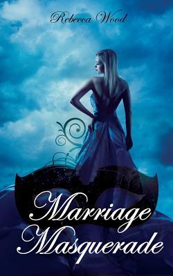 Marriage Masquerade, Wood, Rebecca