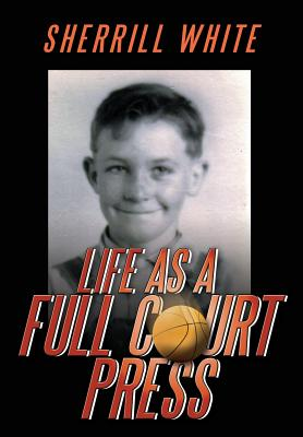 Life As A Full Court Press, White, Sherrill