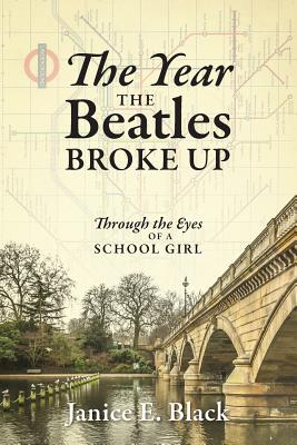 The Year the Beatles Broke Up: Through the Eyes of a School Girl, Black, Janice E