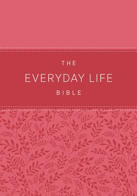 Image for The New Everyday Life Bible: The Power of God's Word for Everyday Living