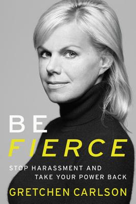 Image for Be Fierce: Stop Harassment And Take Your Power Back