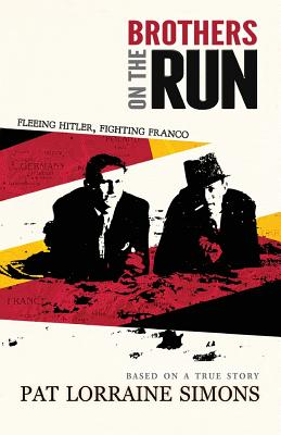 Image for Brothers on the Run: Fleeing Hitler, Fighting Franco