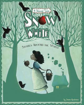 Image for Snow White Stories Around the World: 4 Beloved Tales (Multicultural Fairy Tales)