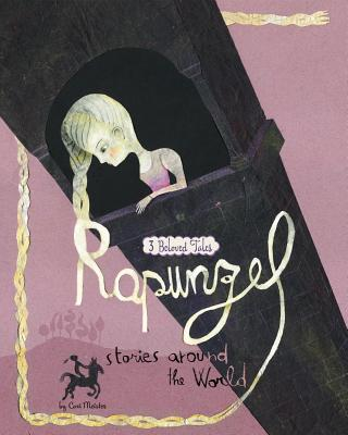Rapunzel Stories Around the World: 3 Beloved Tales (Multicultural Fairy Tales), Meister, Cari