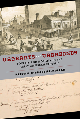 Image for Vagrants and Vagabonds: Poverty and Mobility in the Early American Republic