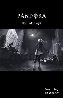Image for PANDORA : END OF DAYS : A ZOMBIE SURVIVAL-HORROR GRAPHIC NOVEL