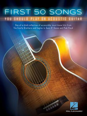First 50 Songs You Should Play On Acoustic Guitar, Hal Leonard Corp.