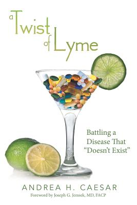 "Image for A Twist of Lyme: Battling a Disease That ""Doesn't Exist"""