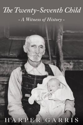 The Twenty-Seventh Child: A Witness of History, Garris, Harper