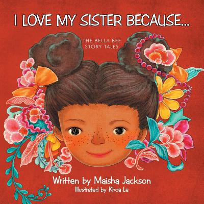 Image for I Love My Sister Because...: The Bella Bee Story