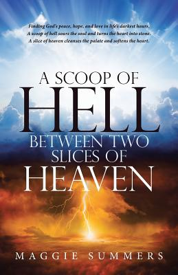 Image for A Scoop of Hell Between Two Slices of Heaven