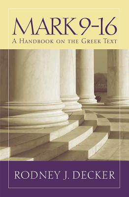 Image for Mark 9-16: A Handbook on the Greek Text (Baylor Handbook on the Greek New Testament)